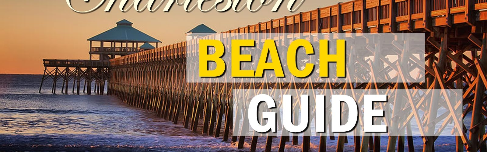 Charleston SC Beach Guide